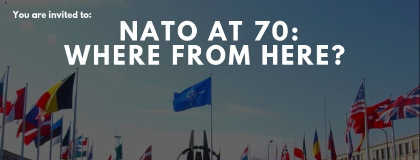 NATO at 70: Where from Here?